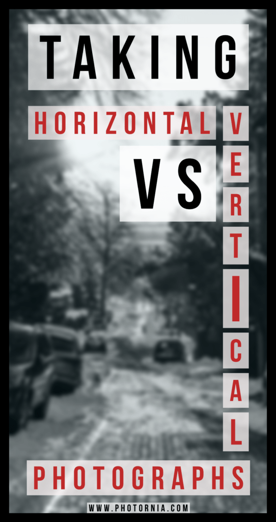 What are the advantages or disadvantages of taking vertical vs horizontal photographs when you should focus on a specific one, plus a few extra useful tips.