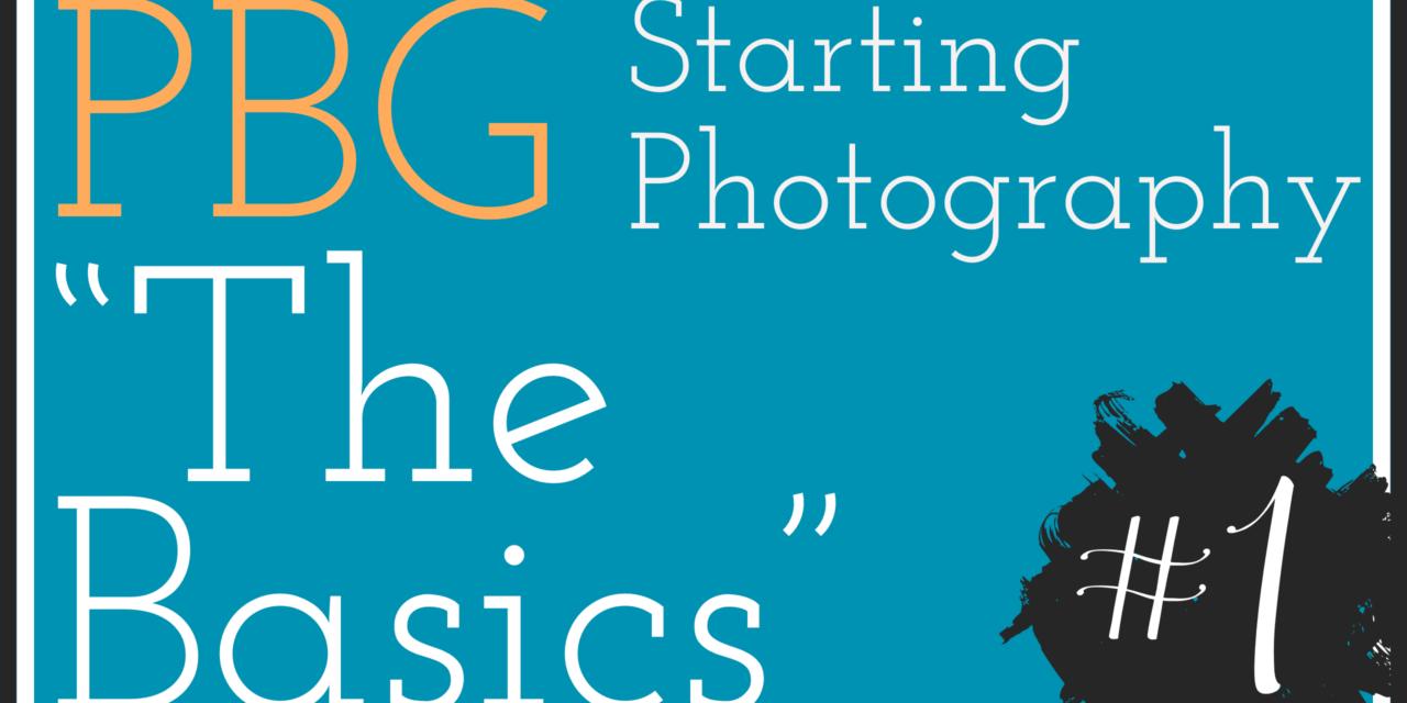 PBG: Starting Photography – The Basics #1