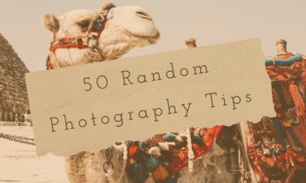50 Random Photography Tips you may not know or you just forgot.