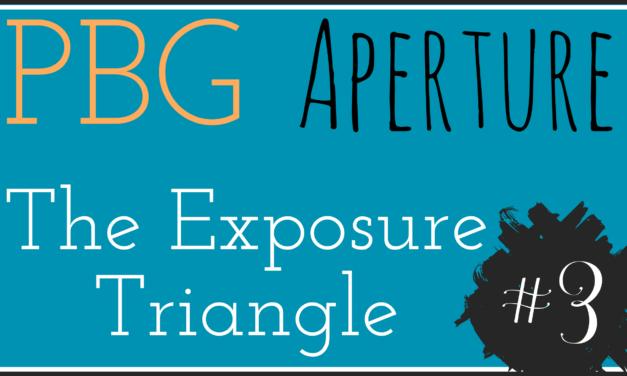 PBG: The Exposure Triangle – Understanding Aperture #3