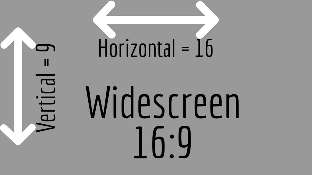 Widescreen 16:9 aspect ratio